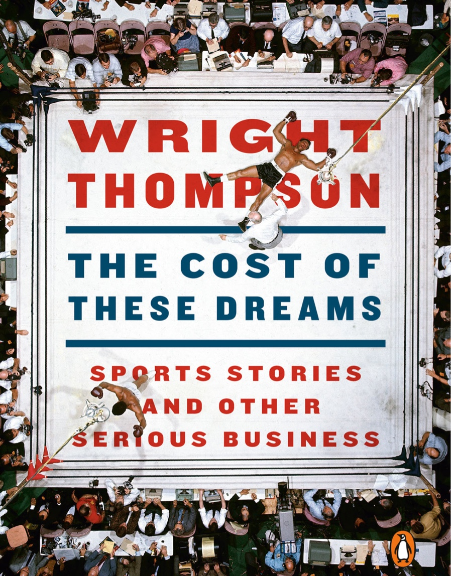Wright Thompson - The Cost of these Dreams